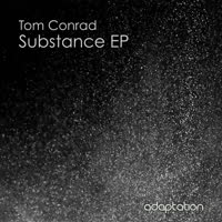 Tom Conrad - Substance EP