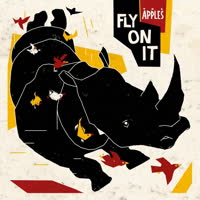 The Apples - Fly On It