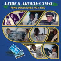Various Artists - Africa Airways 02 (Funk Departures 1973-1982)