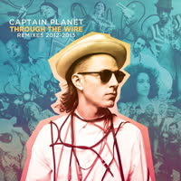 Various Artists - Captain Planet Presents: Through the Wire (Remixes 2012-2015)