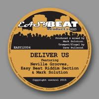 Neville Grooves, Easy Beat Riddim Section & Mark Solution - Deliver Us