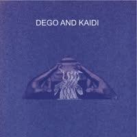 Dego & Kaidi - Dego & Kaidi
