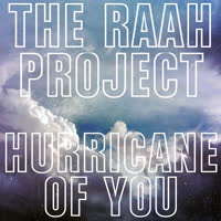 The Raah Project - Hurricane of You