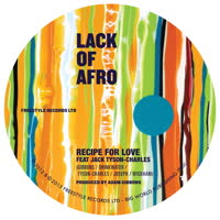 Lack of Afro - Recipe for Love (feat. Jack Tyson-Charles)