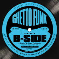 B-Side - Ghetto funk Presents..