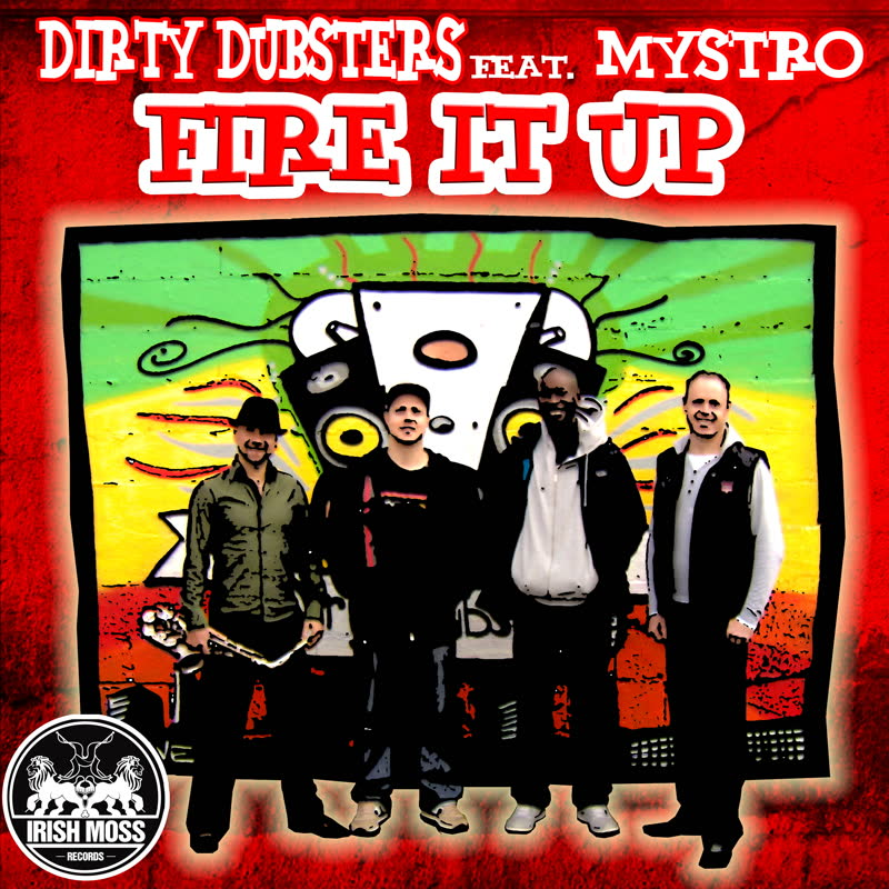 Dirty Dubsters - Fire It Up (feat. Mystro)