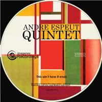 Andre Espeut Quintet - This Ain't How It Ends / Cut Loose