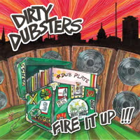 Dirty Dubsters - Fire It Up