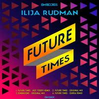 Ilija Rudman - Future Times EP