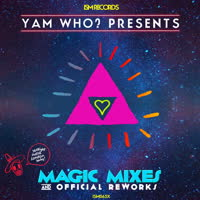 Various Artists - Magic Mixes & Official Reworks (feat. Yam Who?)