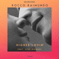 Rocco Raimundo - Higher Lovin' (feat. Stee Downes)