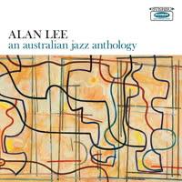 Alan Lee - An Australian Jazz Anthology