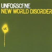 Unforscene - New World Disorder