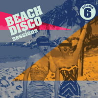 Various Artists - Beach Disco Sessions Volume 6