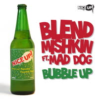 Blend Mishkin - Bubble Up (feat. Mad Dog)