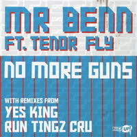 Mr Benn - No More Guns (feat. Tenor Fly)