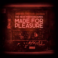 The New Mastersounds - Made for Pleasure