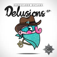 Dancefloor Outlaws - The Delusions EP