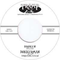 Dokkerman & the Turkeying Fellaz - Broken