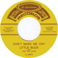 Lil Buck & The Top Cats - Don't Make Me Cry