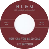 Lee Mitchell - How Can You Be So Cold