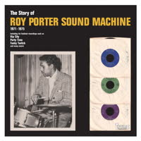 Roy Porter Sound Machine - The Story of Roy Porter Sound Machine (1971-1975)