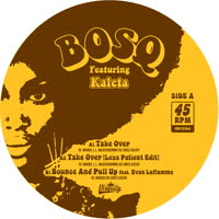 Bosq - Take Over b/w Bounce And Pull Up
