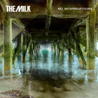 The Milk - No Interruptions
