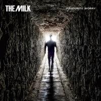 The Milk - Favourite Worry