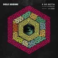 Dele Sosimi - E Go Betta