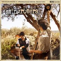 Swingrowers - Pronounced Swing Grow'ers